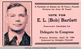 Vote for E. L. [Bob] Bartlett ticket