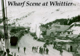 Wharf Scene at Whittier.