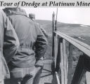 Tour of dredge at Platinum mine.