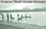 "Troops at ""work"" in Lake Aleknagik."