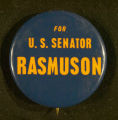 Rasmuson for U.S. Senator campaign button, circa 1968.