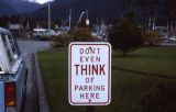 Don't Even Think of Parking Here sign.