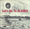 Let's Go To Alaska recording sleeve front.