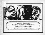 Profiles in change : names, notes and quotes for Alaskan women.