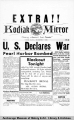 U.S. declares war, Kodiak Mirror, Extra!!