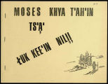 Moses khya t'ah'intsa', luk kee'in nil*i*i : a translation and adaption of Tendi goes trapping and...