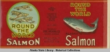 Emel Packing Company, Round the World Brand Chum Alaska Salmon.