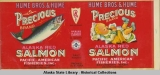 Hume Bros. & Hume. Packed for Pacific American Fisheries, Inc., Precious Brand Alaska. Red...