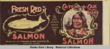 Fidalgo Island Canning Co., Catch-A-Can Brand. Fresh Red Salmon.