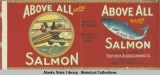 Southern Alaska Canning Co., Above All Brand Alaska Red Salmon.