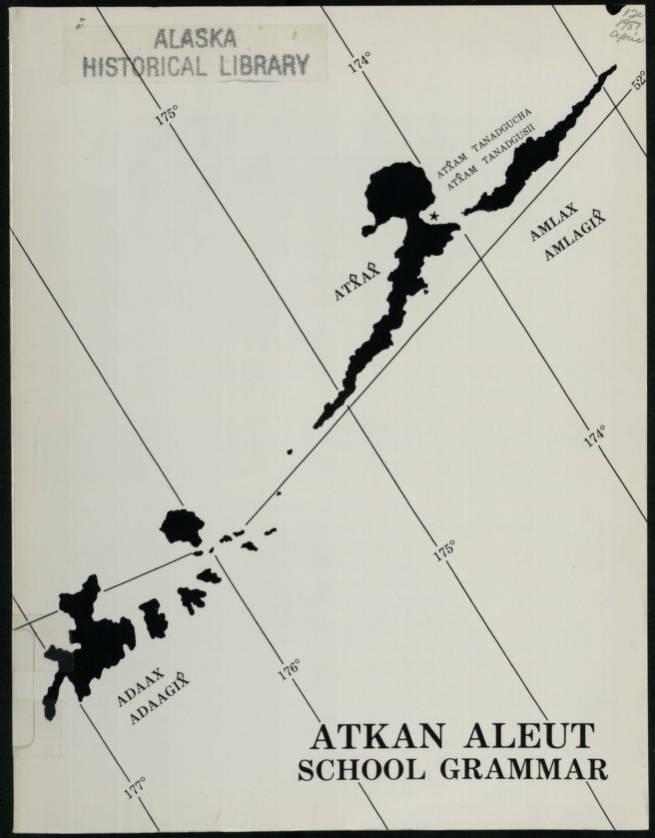Atkan Aleut school grammar - Alaska State Library-Historical